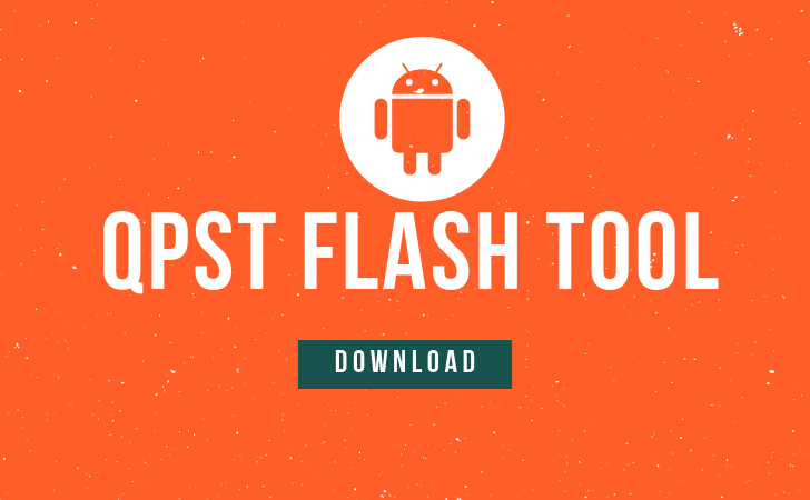 Photo of QPST Flash Tool Free Download – 2020 Edition