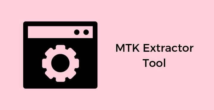 Photo of MTK Extractor Tool Free Download – 2020 Edition